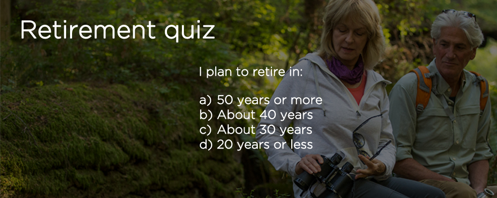 I plan to retire in: